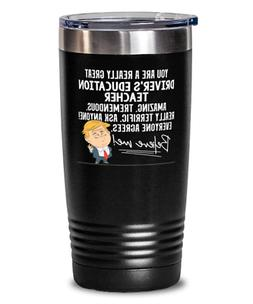 Funny Trump Driver'S Education Teacher Teacher Gift Tumbler